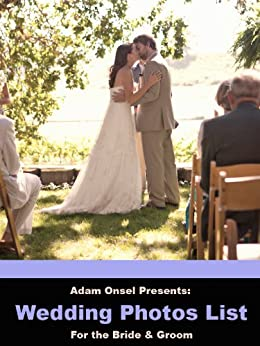 Wedding Photos List for the Bride and Groom by [Onsel, Adam]