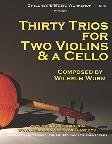 Thirty Trios for 2 Violins & a Cello: by Wilhelm Wurm