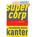 SuperCorp: How Vanguard Companies Create Innovation, Profits, Growth, and Social Good