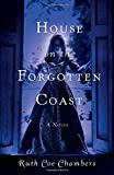img - for House on the Forgotten Coast: A Novel book / textbook / text book