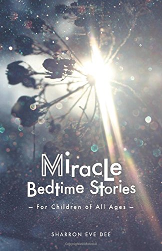 Miracle Bedtime Stories: For Children of All Ages