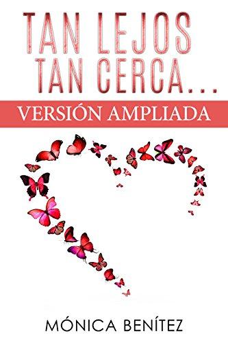 Tan lejos, tan cerca: Versión ampliada (Spanish Edition)