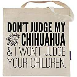 Don't Judge My Chihuahua Tote Bag by Pet Studio Art