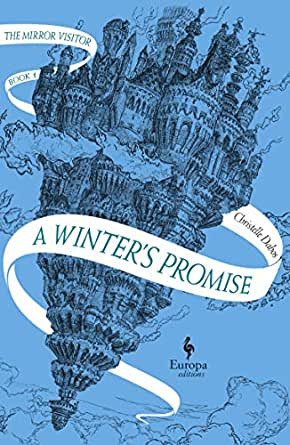 Amazon.com: A Winter's Promise: Book One of The Mirror Visitor Quartet eBook: Dabos, Christelle, Serle, Hildegarde: Kindle Store