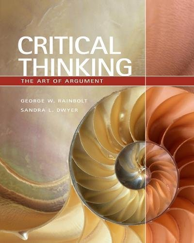 Critical Thinking: The Art of Argument (Available Titles Aplia)