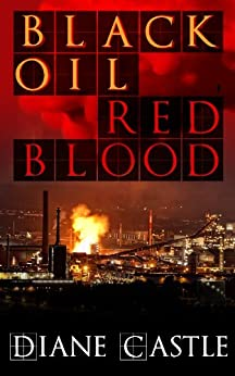 Black Oil, Red Blood by [Castle, Diane]