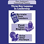 Three Key Lessons In Leadership: Re-train Your Leaders, Feed Your Eagles, Trim Your Turkeys | Dave Anderson