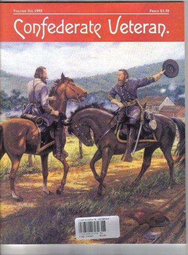 Confederate Veteran Magazine1995 Volume 6 (Volume 6