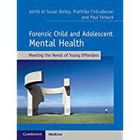 Forensic Child and Adolescent Mental Health: Meeting the Needs of Young Offenders (English Edition)