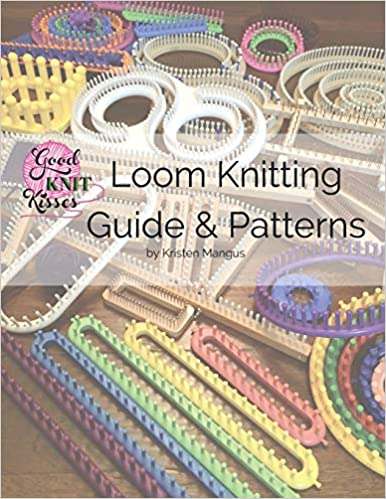 Perfect for Beginner to Advanced Loom Knitters Loom Knitting Guide /& Patterns