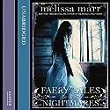 Faery Tales and Nightmares Hörbuch von Melissa Marr Gesprochen von: Mia Barron, Kaleo Griffith