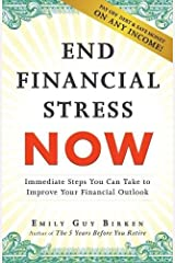 End Financial Stress Now: Immediate Steps You Can Take to Improve Your Financial Outlook Paperback