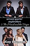 The Maid and the Virgin (Servant Quarter Stepbrothers Book 2)