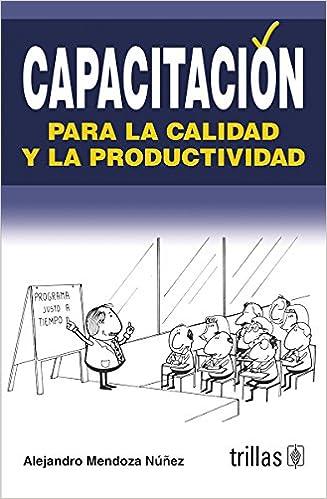 Descarga gratuita de libros electrónicos de audio. Capacitacion para la calidad y la productividad / Training for quality and productivity PDF PDB CHM