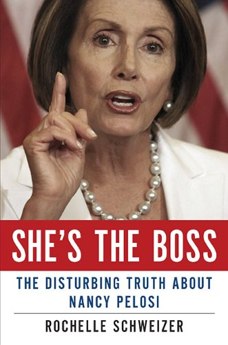 Shes The Boss  The Disturbing Truth About Nancy Pelosi