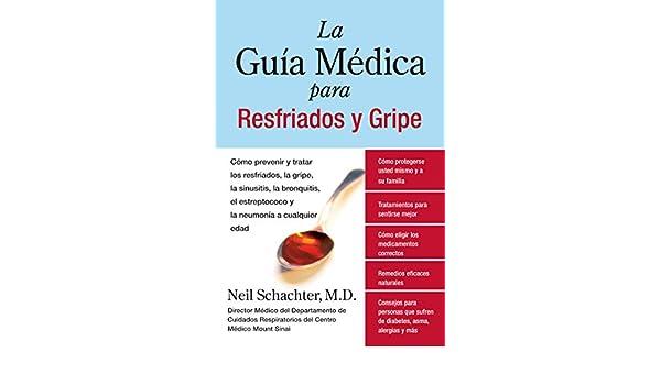 Amazon.com: La Guia Medica para Resfriados y Gripe: Como prevenir y tratar los resfriados, la gripe, la sinusitis, la bronquitis, el estreptococo y la ...