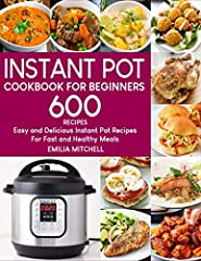Master Your Instant Pot with Top 600 Quick and Easy Recipes!                              This book will teach you how to create a variety of healthy, easy-to-make, delicious recipes in the easiest way possible.               ...