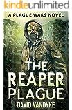 The Reaper Plague (Plague Wars Series Book 7)