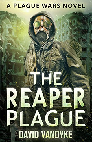 The Reaper Plague: Alien Invasion #2 (Plague Wars Series Book 7) by [VanDyke, David]