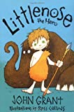 Littlenose the Hero, John Grant, 1416910891