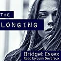 The Longing Audiobook by Bridget Essex Narrated by Lynn Devereux