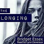 The Longing   Bridget Essex