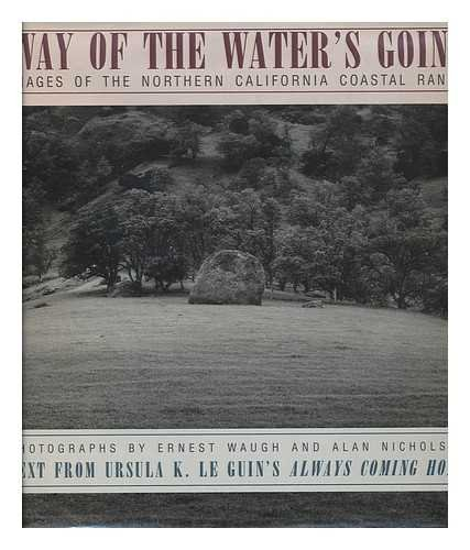 (Way of the Water's Going: Images of the Northern California Coastal Range)