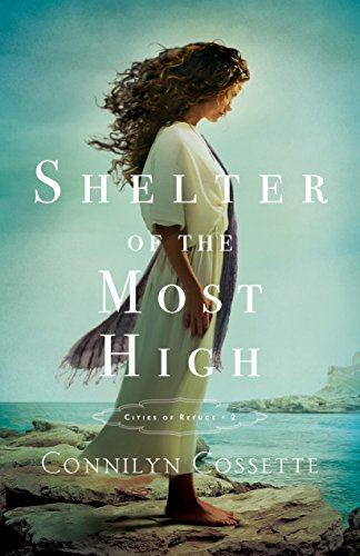 Shelter of the Most High (Cities of Refuge Book #2) by [Cossette, Connilyn]