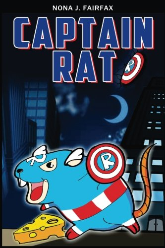 [Captain Rat Book 1 : SuperHero Series: Children's Books, Kids Books, Bedtime Stories For Kids, Kids Fantasy (Volume] (Superheroes For Kids)