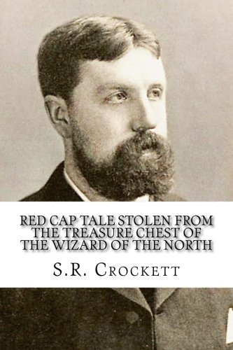 Red Cap Tale Stolen from the Treasure Chest of the Wizard of the North