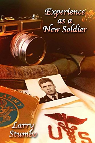 Experience as a new Soldier by [Stumbo, Larry]