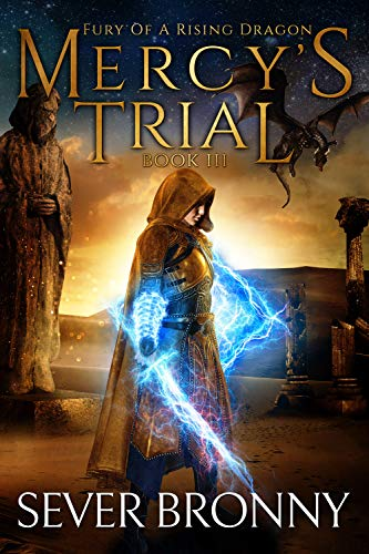 Mercy's Trial (Fury of a Rising Dragon Book 3)