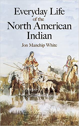 Everyday Life of the North American Indian (Native American) by Jon Manchip White (2003-08-22)