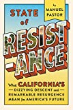 img - for State of Resistance: What California s Dizzying Descent and Remarkable Resurgence Mean for America s Future book / textbook / text book