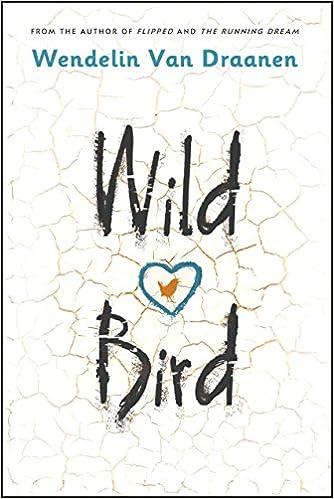 Image result for Wild Bird by Wendelin Van Draanen