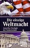 Die einzige Weltmacht: Amerikas Strategie der Vorherrschaft ( Juli 2004 )