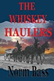 The Whiskey Haulers, Norm Bass, 1490404015