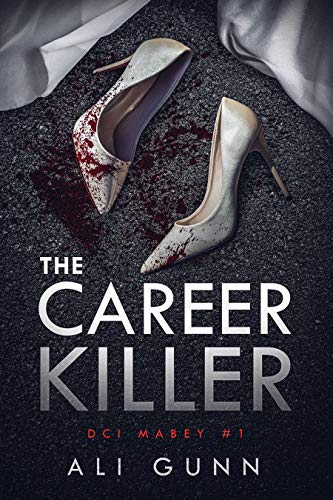 The Career Killer DCI Mabey Book 1