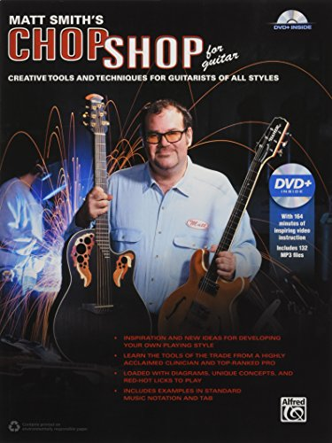 Matt Smith's Chop Shop for Guitar: Creative Tools and Techniques for Guitarists of All Styles, Book & DVD