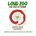 Loud Zoo - The Tao Te Terra | Lawrence R. Spencer