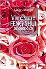 Vivre votre Feng Shui au quotidien par Dumanget