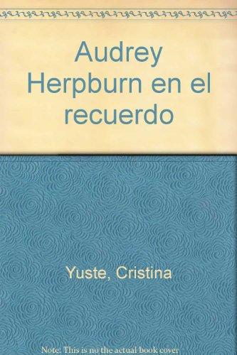 Descargar Libro Audrey Hepburn En El Recuerdo Cristina Yuste