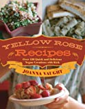 Yellow Rose Recipes : Over 120 Quick and Delicious Vegan Creations with Kick