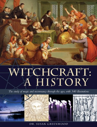 Witchcraft: A History: The study of magic and necromancy through the ages, with 340 illustrations]()