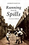Running From The Spills: A Manchester Childhood