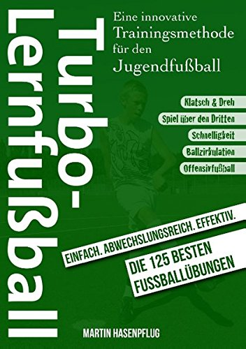 Turbo-Lernfußball - Eine innovative Trainingsmethode für den Jugendfußball