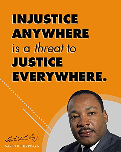 Martin Luther King Jr Quote Injustice Anywhere | Motivational Poster, Print, Picture or Framed Wall Art Decor - Inspirational Quotes Collection - Holidays (8x10 Unframed Photo)