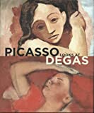 Picasso Looks at Degas, Richard Kendall and Elizabeth Cowling, 0300134126