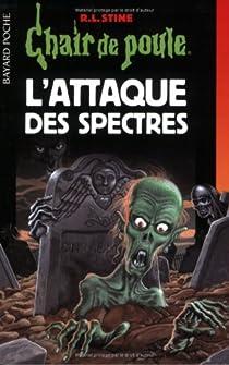 Chair De Poule Tome 53 L Attaque Des Spectres Babelio