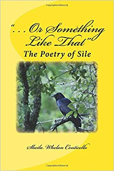 '. . . Or Something Like That': The Poetry of Sile